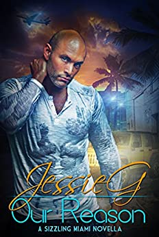 Our Reason (Sizzling Miami Book 8) by [G, Jessie]