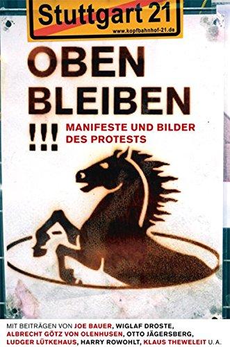 Oben bleiben!!! Manifeste und Bilder des Protests