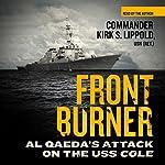 Front Burner: Al Qaeda's Attack on the USS Cole | Kirk S. Lippold