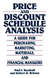 Price and Discount Schedule Analysis, Paul J. Kuzdrall and Robert R. Britney, 0899303668
