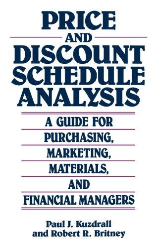 Price and Discount Schedule Analysis: A Guide for Purchasing, Marketing, Materials, and Financial Managers