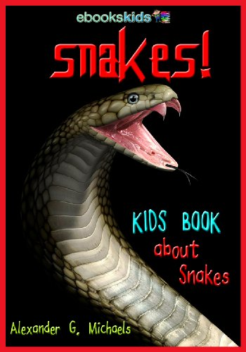 (Snakes! A Kids Book About Snakes - Fun Facts & Amazing Pictures About the Python, Anaconda, Viper & More (eBooks Kids Nature)
