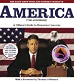 The Daily Show with Jon Stewart Presents America (The Audiobook): A Citizen's Guide to Democracy Inaction