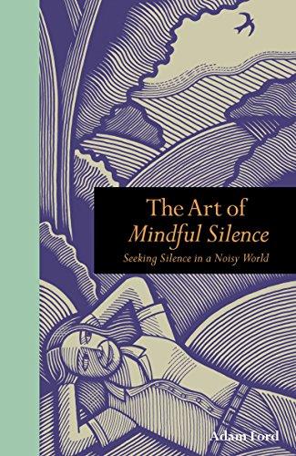 Seeking Silence in a Noisy World (Mindfulness)