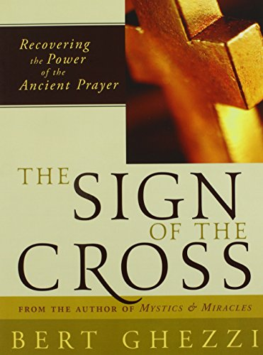 The Sign of the Cross: Recovering the Power of the Ancient