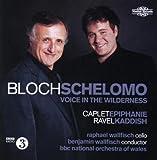Bloch Schelomo & Voice In The Wilderness, Caplet Epiphanie, Ravel Kaddish