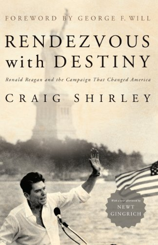 (Rendezvous with Destiny: Ronald Reagan and the Campaign That Changed America)
