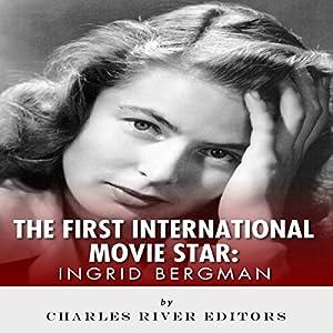 Ingrid Bergman: The First International Movie Star Audiobook