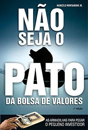 Não seja o pato da bolsa de valores (Portuguese Edition) eBook ...