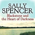 Blackstone and the Heart of Darkness: Inspector Sam Blackstone Mystery, Book 6 | Sally Spencer