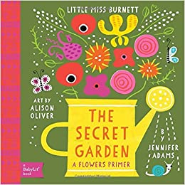 Buy Little Miss Burnett A Babylit Flower Primer The Secret Garden Book Online At Low Prices In India