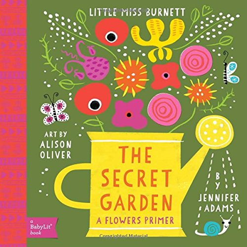 The Secret Garden: A BabyLit® Flowers Primer (BabyLit Books)