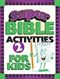 Super Bible Activities for Kids 2, Barbour Publishing, Inc. Staff, 1602604738