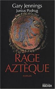 Rage aztèque par Gary Jennings