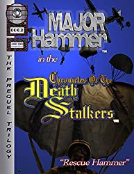 Major Hammer in the Chronicles of the Death Stalkers: Rescue Hammer Part 1 (Death Stalkers Prequel Graphic Novel Book 3)