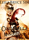 Cinderella and the Masquerade (Erotic Fairy Tales Book 6)