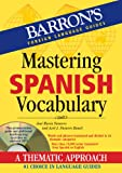 Mastering Spanish Vocabulary, José María Navarro and Axel J. Navarro Ramil, 1438071558