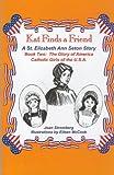 Kat Finds a Friend, a St. Elizabeth Ann Seton Story (Glory of America, Catholic girls of the U.S.A)