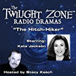 The Hitch-Hiker: The Twilight Zone Radio Dramas | Lucille Fletcher,Rod Serling
