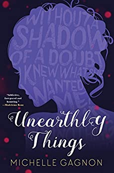 Unearthly Things by [Gagnon, Michelle]