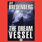 The Dream Vessel | Jeff Bredenberg