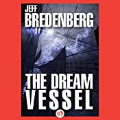 The Dream Vessel | Jeff Bredenberg