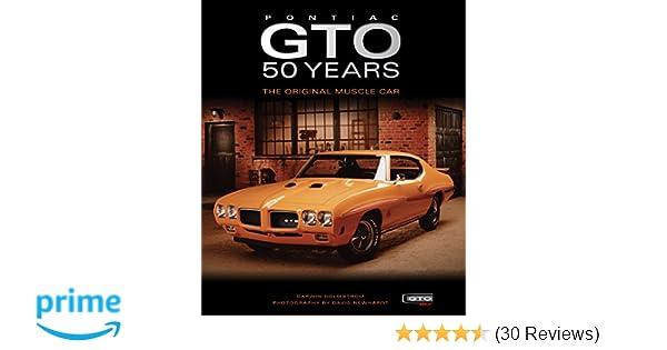 Pontiac Gto 50 Years The Original Muscle Car Darwin Holmstrom