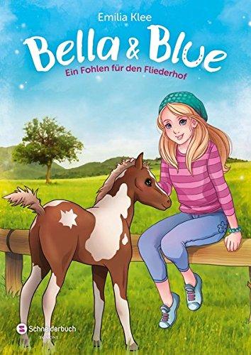 Bella & Blue, Band 04: Ein Fohlen für den Fliederhof