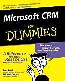 Microsoft CRM for Dummies, Joel Scott and Michael DeLisa, 0764516981