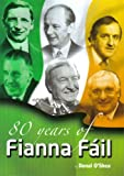 80 Years of Fianna Fail