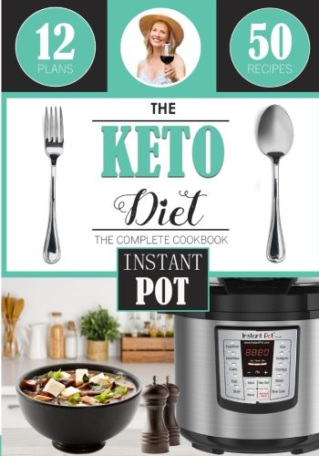 The Keto Diet: Instant Pot Cookbook