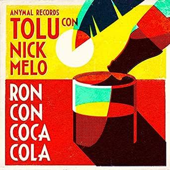 Ron Con Coca-Cola de Tolu & Nick Melo en Amazon Music ...