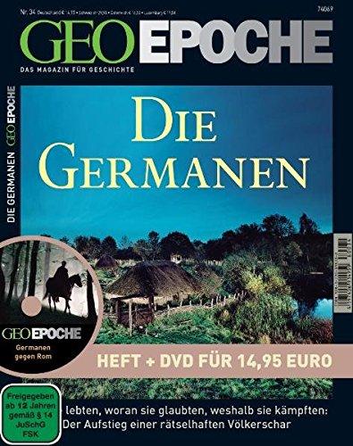 GEO Epoche 34/08: Die Germanen. Wie sie lieben, woran sie glaubten, weshalb sie kämpften: Der Aufstieg einer rätselhaften Völkerschar (mit DVD)