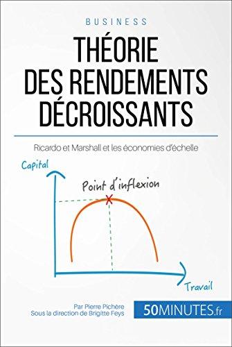 Théorie des rendements décroissants: Ricardo et Marshall et les économies d'échelle (Gestion & Marketing t. 13) (French Edition)