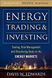 Energy Trading and Investing: Trading, Risk Management and Structuring Deals in the Energy Market
