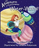 The Adventures of Evee Dreamer: Waterworld (Volume 1)