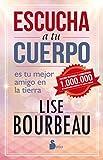 Escucha a tu cuerpo (Spanish Edition)