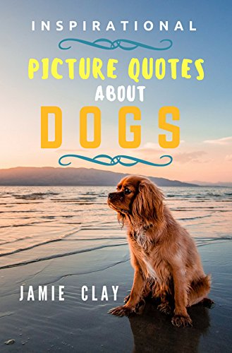 Inspirational Picture Quotes About Dogs