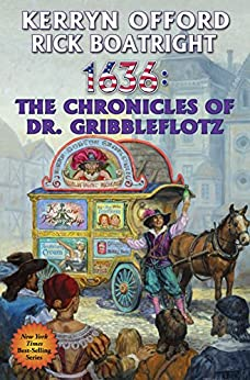 1636: The Chronicles of Dr. Gribbleflotz (Ring of Fire Book 20) by [Offord, Kerryn, Boatright, Rick]