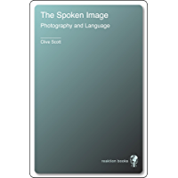 The Spoken Image: Photography and Language book cover