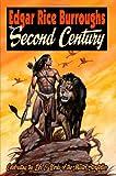 Edgar Rice Burroughs the Second Century: Celebrating the Life & Works of the Master Storyteller