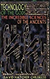 Technology of the Gods: The Incredible Sciences of