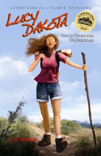Lucy Dakota: Rocky Mountain Beginnings (Book 1) (Adventures of a Modern Explorer)