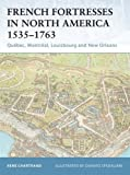 : French Fortresses in North America 1535–1763: Québec, Montréal, Louisbourg and New Orleans