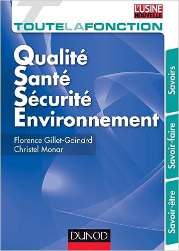 Toute la fonction QSSE (Qualité/ sécurité/ Environnement): SAvoir/ Savoir-faire/ Savoir être