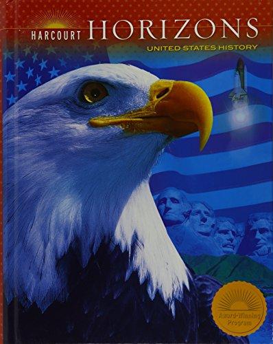 Harcourt Horizons: Student Edition Grade 5 United States History 2005 (Harcourt Horizons World History)