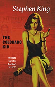 The Colorado Kid (Hard Case Crime Book 13) by [King, Stephen]