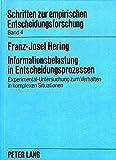 Informationsbelastung in Entscheidungsprozessen: Experimental-Untersuchung zum Verhalten in komplexen Situationen (Schriften zur Empirischen Entscheidungs- und Organisationsforschung) (German Edition)