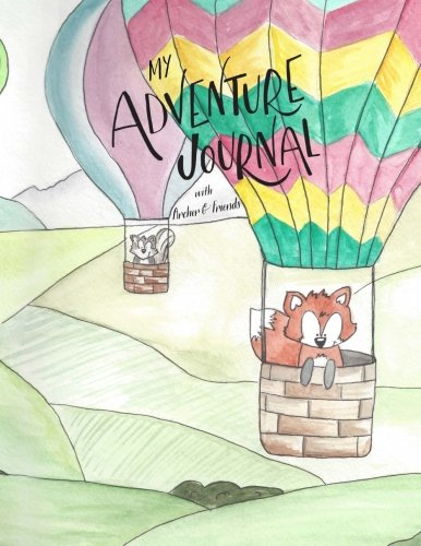 My Adventure Journal - With Archer & Friends: Helping children discover that God's purposes are their target, and His Word is their guide. (Spring Edition)