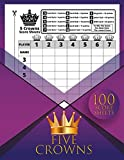 """Five Crowns Score Sheets: 100 Personal Score Sheets for Scorekeeping (Five Crowns Game Record Keeper Book) Size 8.5"""" x"""